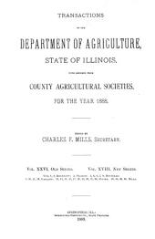 Transactions of the Department of Agriculture of the State of Illinois with Reports from County and District Agricultural Organizations for the Year ...: Volume 26