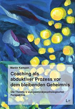 Coaching als abduktiver Prozess vor dem bleibenden Geheimnis PDF