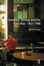 The Longman Companion to America, Russia and the Cold War, 1941-1998: Edition 2