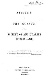 Synopsis of the Museum of the Society of Antiquaries of Scotland