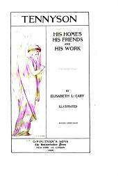 Tennyson: His Homes, His Friends, and His Work