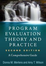 Program Evaluation Theory and Practice  Second Edition PDF