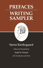 Kierkegaard's Writings, IX, Volume 9: Prefaces: Writing Sampler: Prefaces: Writing Sampler