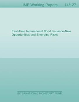 First Time International Bond Issuance   New Opportunities and Emerging Risks PDF