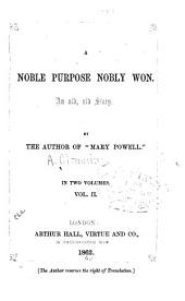 A Noble Purpose Nobly Won: An Old, Old Story, Volume 2