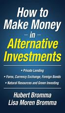 How to Make Money in Alternative Investments PDF