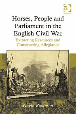 Horses  People and Parliament in the English Civil War PDF