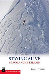 Staying Alive in Avalanche Terrain, 2nd Ed.