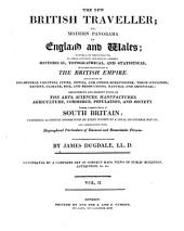 The New British Traveller: Or, Modern Panorama of England and Wales; Exhibiting ... an ... Account, Historical, Topographical, and Statistical, of this ... Portion of the British Empire ... Interspersed with Biographical Particulars of Eminent and Remarkable Persons, Volume 2
