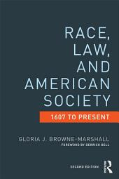 Race, Law, and American Society: 1607-Present, Edition 2