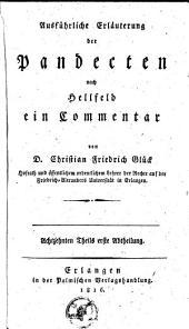Ausführliche Erläuterung der Pandecten nach Hellfeld: ein Commentar, Volume 18