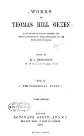 Works of Thomas Hill Green: Volume 1
