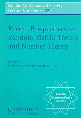 Recent Perspectives in Random Matrix Theory and Number Theory PDF