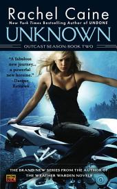 Unknown: Outcast Season: Book Two