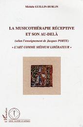 """La musicothérapie réceptive et son au-delà: """"L'art comme médium libérateur"""""""