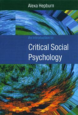 An Introduction to Critical Social Psychology PDF