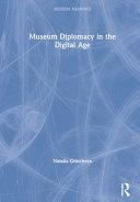Museum Diplomacy in the Digital Age PDF