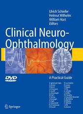 Clinical Neuro-Ophthalmology: A Practical Guide