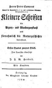 Sämmtliche kleinere Schriften die Arzney-Wundarzneykunst und Naturgeschichte betreffend: Band 1,Ausgabe 2
