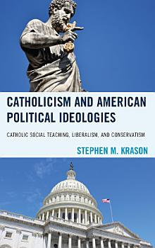 Catholicism and American Political Ideologies PDF