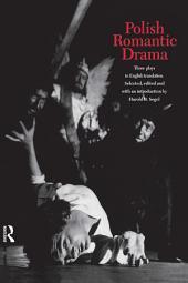 Polish Romantic Drama: Three Plays in English Translation