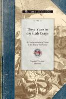 Three Years in the Sixth Corps PDF
