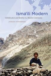 Isma'ili Modern: Globalization and Identity in a Muslim Community