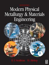 Modern Physical Metallurgy and Materials Engineering: Edition 6