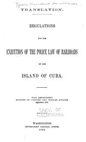 Regulations for the Execution of the Police Law of Railroads of the Island of Cuba
