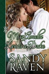 Miss Amelia Lands a Duke: The Caversham Chronicles - Prequel Novella