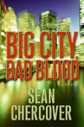 Big City, Bad Blood