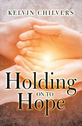 Holding On To Hope Book PDF