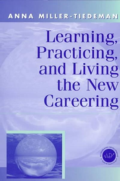 Learning  Practicing  and Living the New Careering