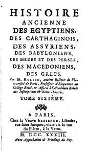 Histoire Ancienne Des Egyptiens, Des Carthaginois, Des Assyriens, Des Babyloniens, Des Medes Et Des Perses, Des Macedoniens, Des Grecs: Volume6