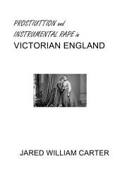 Prostitution and Instrumental Rape in Victorian England