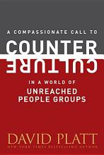 A Compassionate Call to Counter Culture in a World of Unreached People Groups PDF