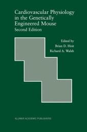 Cardiovascular Physiology in the Genetically Engineered Mouse: Edition 2