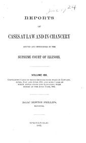 Reports of Cases at Law and in Chancery Argued and Determined in the Supreme Court of Illinois: Volume 156
