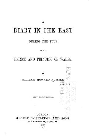 A Diary in the East During the Tour of the Prince and Princess of Wales PDF