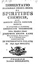 Dissertatio inauguralis chemico-medica de spiritibus chemicis