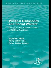 Political Philosophy and Social Welfare (Routledge Revivals): Essays on the Normative Basis of Welfare Provisions