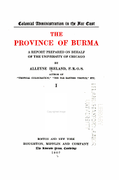 The Province of Burma: A Report Prepared on Behalf of the University of Chicago, Volume 1