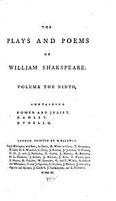 The Plays and Poems of William Shakspeare: In Ten Volumes: Collated Verbatim with the Most Authentick Copies, and Revised; with the Corrections and Illustrations of Various Commentators; to which are Added, an Essay on the Chronological Order of His Plays; an Essay Relative to Shakspeare and Jonson; a Dissertation on the Three Parts of King Henry VI; an Historical Account of the English Stage; and Notes; by Edmond Malone, Volume 9