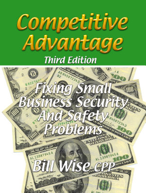 Competitive Advantage Fixing Small Business Security and Safety Problems