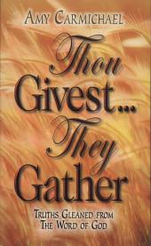 Thou Givest...They Gather: Truths Gleaned from the Word of God