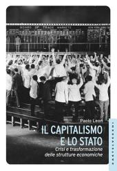 Capitalismo e lo stato: Crisi e trasformazione delle strutture economiche