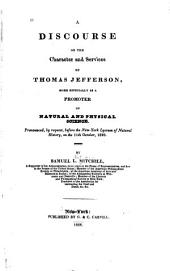 A Discourse on the Character and Services of Thomas Jefferson: More Especially as a Promoter of Natural and Physical Science. Pronounced, by Request, Before the New York Lyceum of Natural History, on the 11th October, 1826, Issue 3