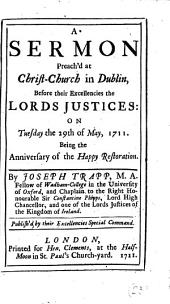 A sermon [on Isa. i.26] preach'd at Christ-church in Dublin ... on ... the 29th of May, 1711: Volume 23