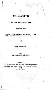 A Narrative of the Controversy Between the Rev. Jedidiah Morse, D. D., and the Author