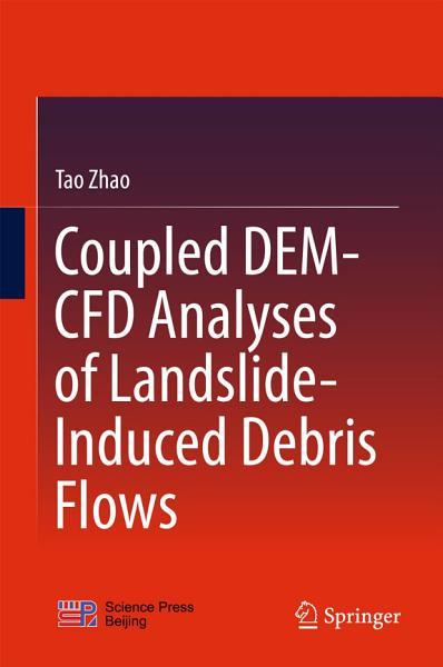 Download Coupled DEM CFD Analyses of Landslide Induced Debris Flows Book